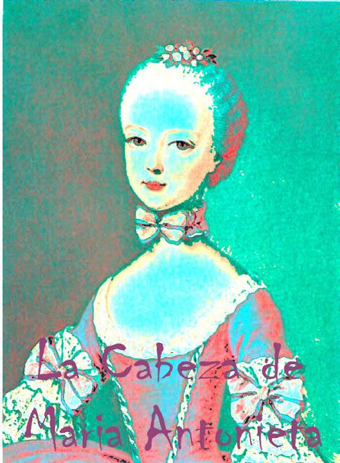 La cabeza de Maria Antonieta