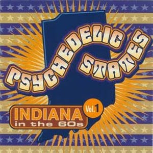 Psychedelic States - Indiana In The 60s Vol. 1