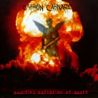 CARRION CARNAGE - Awating Salvation Of Death