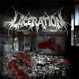 LACERATION - Condemned To Torture (EP 2010)