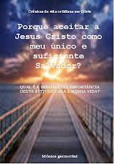 PORQUE ACEITAR A JESUS CRISTO ?