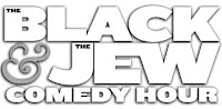 Listen to me on The Black and the Jew Comedy Hour