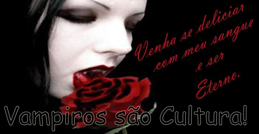 Vampiros são Cultura!