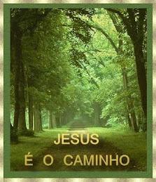 Jesus é o único caminho!!!