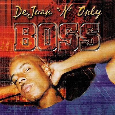 DeJuan `N?? Only - Boss (2003)
