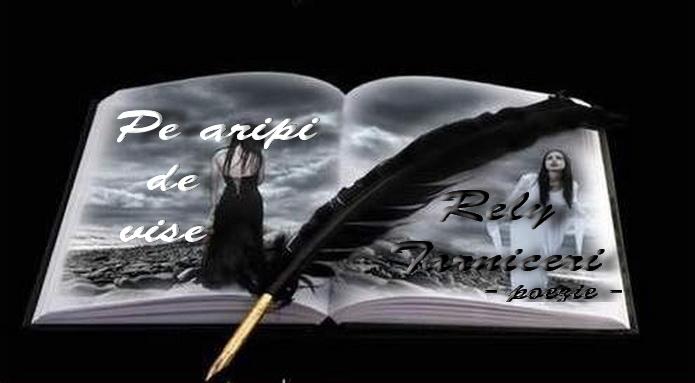 Pe aripi de vise (Rely Tarniceri - poezie)
