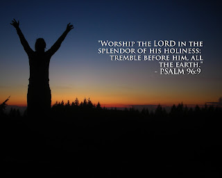 Worship the lord in the splendor of his holiness; tremble before him, all the earth - Pslam 96:9 hq(hd) wallpaper