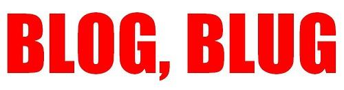 Mi BLAG, BLEG, BLIG ...
