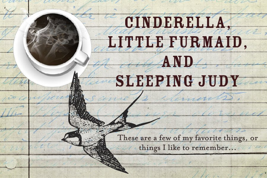 Cinderella, Little Furmaid, and Sleeping Judy