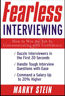 Fearless Interviewing How To Win The Job By Communicating With Confidence - Marky Stein