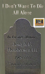 """I Don&#39;t Want To Die All Alone"" by author Joseph Henderson"