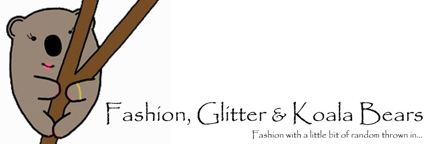 Fashion, Glitter & Koala Bears