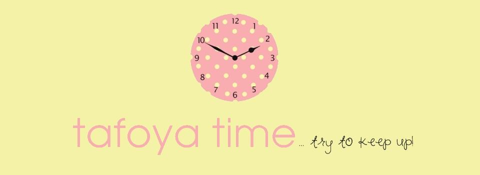 Tafoya Time