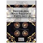 Livro Nanotecnologias, Marcos Regulatórios e Direito Ambiental