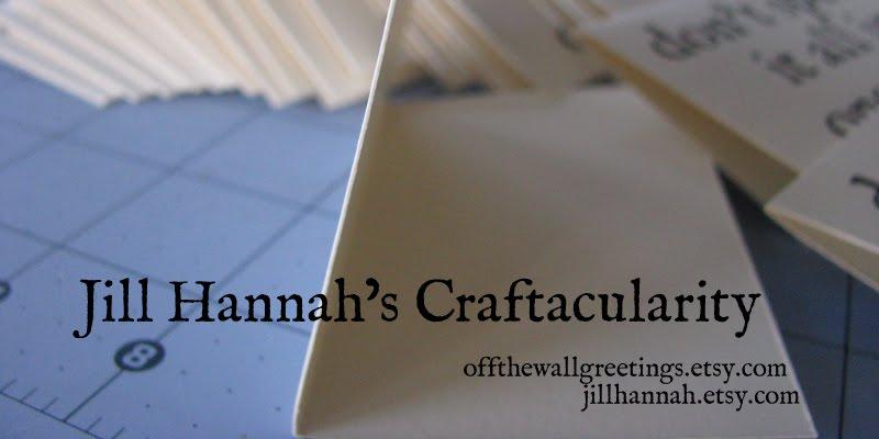 Jill Hannah's Craftacularity