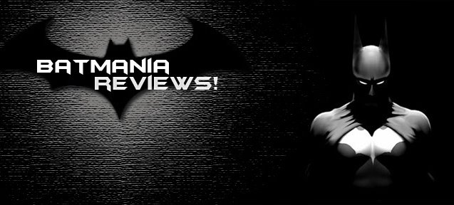 Batmania Reviews!