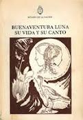 Buenaventura Luna, su vida y su canto