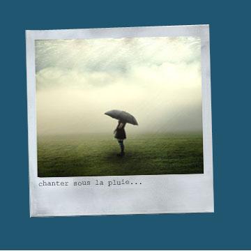 chanter sous la pluie