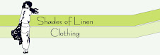 Shades of Linen Clothing --- Naramata B.C