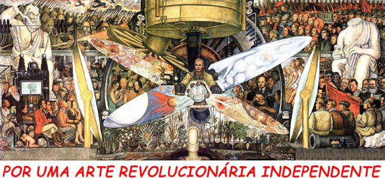 Por uma arte revolucionária independente!