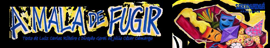 A MALA DE FUGIR