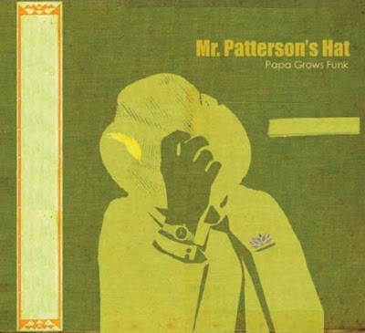 PAPA GROWS FUNK - MR. PATERSON'S HAT (2007)