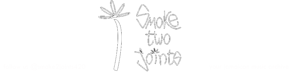 Smoke Two Joints | Reggae and Jamaican Music Downloads