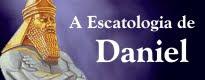 ESCATOLOGIA DE DANIEL.