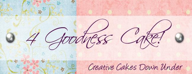 4 Goodness Cake!