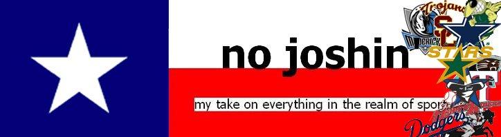 No Joshin'
