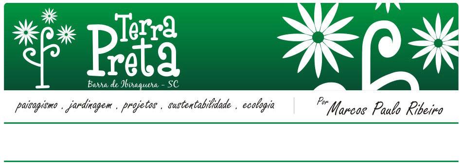TERRA PRETA = Paisagismo+Projetos+Manutenção de Jardins