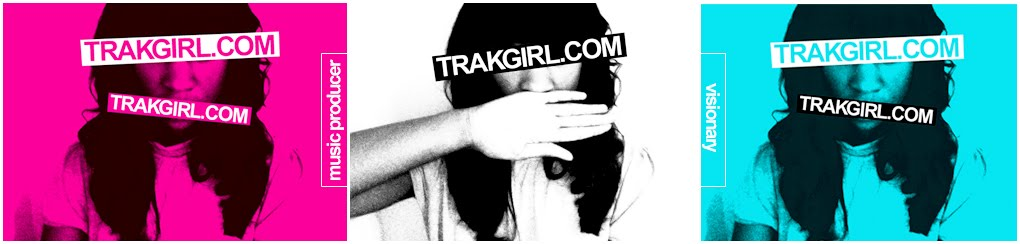 TRAKGIRL :: | music producer | student | visionary