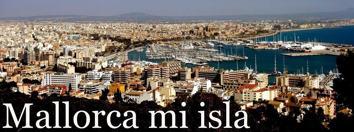 MALLORCA...mi isla