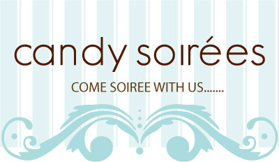 candy soirees....come soiree with us....
