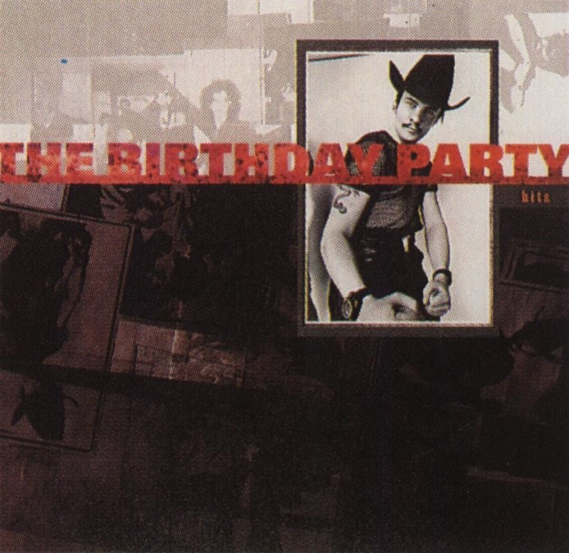 "Birthday Party ""Hits"" 1992. The First group to try to play post-punk and"
