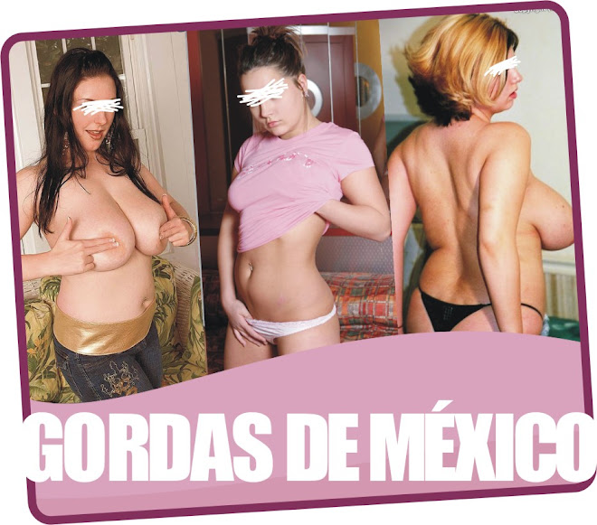 GORDAS DE MEXICO