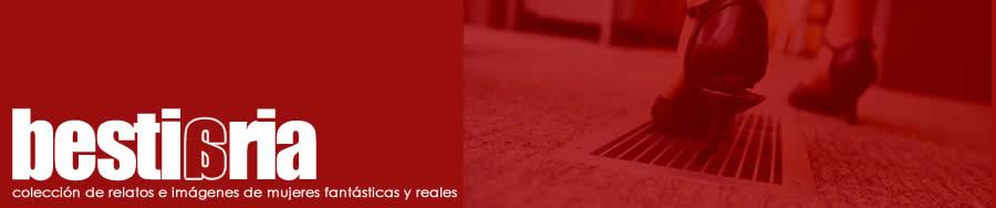 Bestiaria : relatos e imágenes de mujeres | Weblog de Carolina Aguirre
