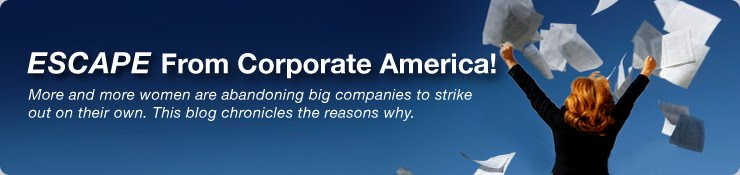 ESCAPE From Corporate America!