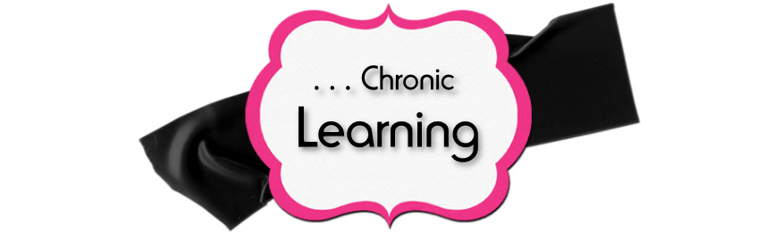 . . . Chronic Learning