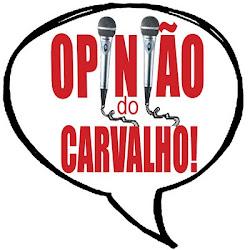 Opinião CARVALHO