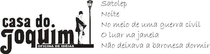 CASA DO JOQUIM
