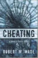 Cheating: A Double Edged Sword - Robert M. Wade