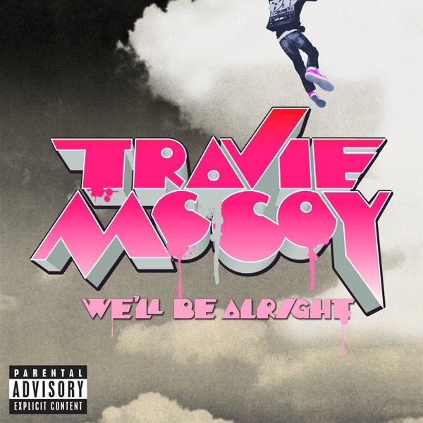 Travie McCoy - We'll Be Alright Lyrics