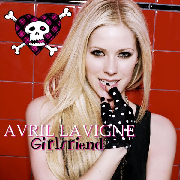 Girlfriend Avril Lavigne. Avril Lavigne - Girlfriend