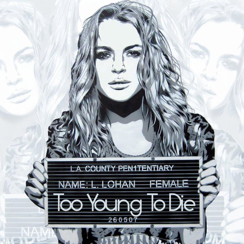 Lindsay Lohan - Too Yo... Lindsay Lohan Die