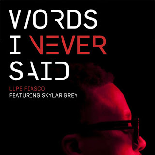 Lupe Fiasco - Words I Never Said (feat. Skylar Grey) Lyrics