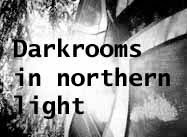 Darkrooms in northern light