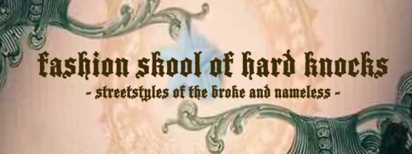 fashion skool of hard knocks