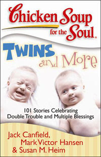 Chicken Soup for the Soul Twins and More