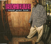 Big Bub - Need Your Love (1997)